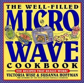 The Well-Filled Microwave Cookbook (Well-Filled Series , No 2) 156305177X Book Cover