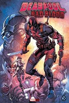 Deadpool: Bad Blood - Book #9 of the Marvel OGN