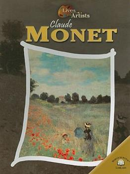Claude Monet (Lives of the Artists) 0836856503 Book Cover