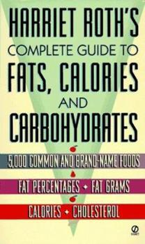 Harriet Roth's Complete Guide to Fats, Calories, and Cholesterol (Signet) 0451176707 Book Cover