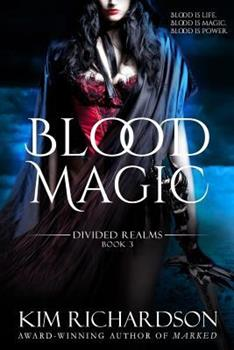 Blood Magic - Book #3 of the Divided Realms