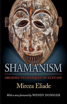 Shamanism: Archaic Techniques of Ecstasy (Bollingen) 0691119422 Book Cover