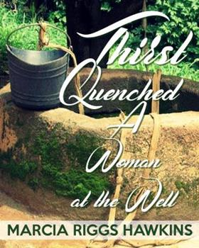 Paperback Thirst Quenched: A Woman at the Well Book