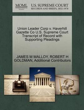 Paperback Union Leader Corp V. Haverhill Gazette Co U. S. Supreme Court Transcript of Record with Supporting Pleadings Book
