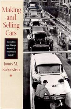 Making and Selling Cars: Innovation and Change in the U.S. Automotive Industry 0801867142 Book Cover