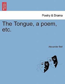 Paperback The Tongue, a Poem, Etc Book