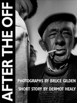 After the Off: Photographs by Bruce Gilden, Short Story by Dermot Healy 1899235175 Book Cover