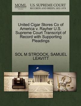 Paperback United Cigar Stores Co of America V. Rayher U. S. Supreme Court Transcript of Record with Supporting Pleadings Book