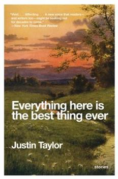 Everything Here Is the Best Thing Ever: Stories 0061881813 Book Cover