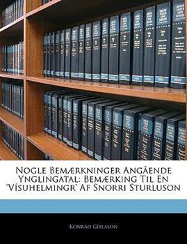 Paperback Nogle Bem?rkninger Ang?ende Ynglingatal : Bem?rking Til en 'V?suhelmingr' Af Snorri Sturluson Book