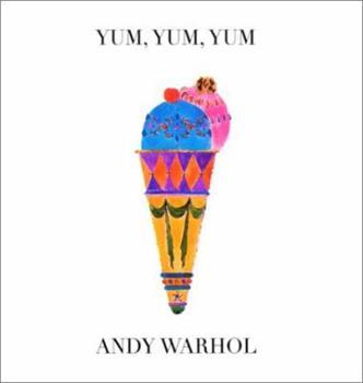 Yum, Yum, Yum (Andy Warhol Series) 0821221337 Book Cover