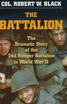 The Battalion:  The Dramatic Story of the 2nd Ranger Battalion in World War II (Stackpole Military History S.) - Book  of the Stackpole Military History