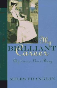 My Brilliant Career / My Career Goes Bung 0207166420 Book Cover