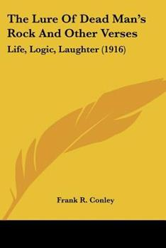 Paperback The Lure of Dead Man's Rock and Other Verses : Life, Logic, Laughter (1916) Book