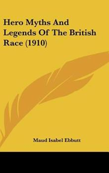 Hardcover Hero Myths and Legends of the British Race Book