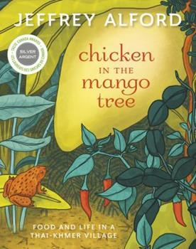 Chicken in the Mango Tree: Food and Life in a Thai-Khmer Village 1771620609 Book Cover