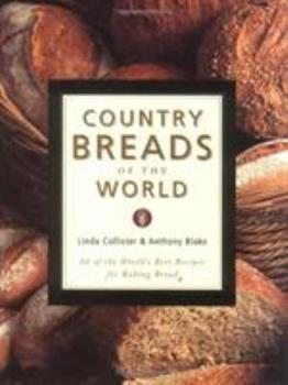Country Breads of the World: Eighty-Eight of the World's Best Recipes for Baking Bread 1585741124 Book Cover