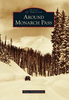 Around Monarch Pass - Book  of the Images of America: Colorado