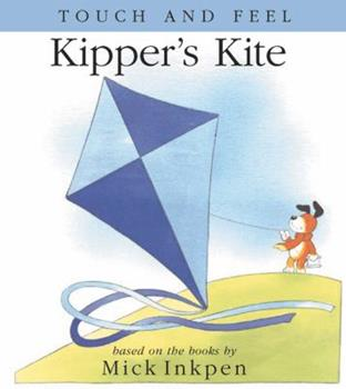Kipper's Kite: [Touch and Feel] - Book  of the Kipper the Dog