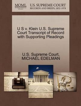 Paperback U S V. Klein U. S. Supreme Court Transcript of Record with Supporting Pleadings Book