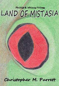 Land of Mistasia - Book #1 of the Phillip & Whizzy