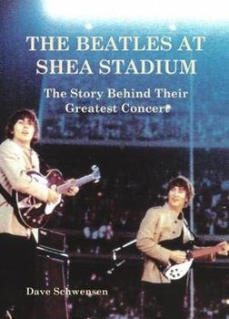 The Beatles at Shea Stadium: The Story Behind Their Greatest Concert 0979103029 Book Cover