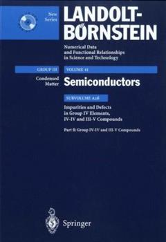 Hardcover Impurities and Defects in Group IV-IV and III-V Compounds: Supplement to Vol. III/22b (Print Version), Revised and Updated Edition of Vol. III/22b (CD Book