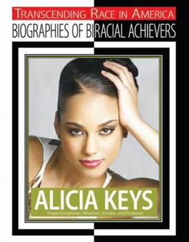 Paperback Alicia Keys: Singer, Songwriter, Musician, Actress, and Producer (Transcending Race in America: Biographies of Biracial Achievers) Book