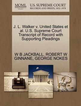 Paperback J. L. Walker V. United States et Al. U. S. Supreme Court Transcript of Record with Supporting Pleadings Book
