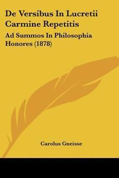 Paperback De Versibus in Lucretii Carmine Repetitis : Ad Summos in Philosophia Honores (1878) Book