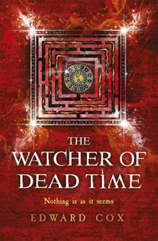 The Watcher of Dead Time - Book #3 of the Relic Guild
