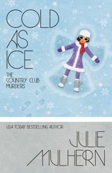 Cold as Ice - Book #6 of the Country Club Murders
