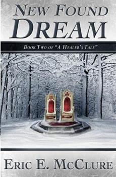 New Found Dream - Book #2 of the A Healer's Tale