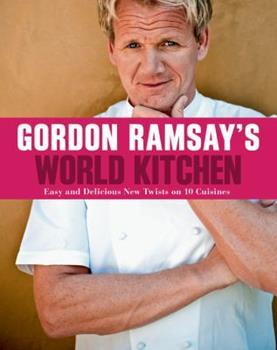Gordon Ramsay's World Kitchen 1554701996 Book Cover