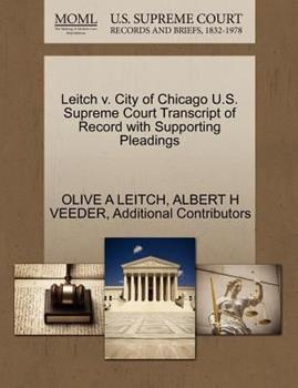 Paperback Leitch V. City of Chicago U. S. Supreme Court Transcript of Record with Supporting Pleadings Book