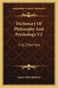 Paperback Dictionary of Philosophy and Psychology V2: S to Z Part Two Book