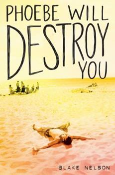 Phoebe Will Destroy You 1481488171 Book Cover
