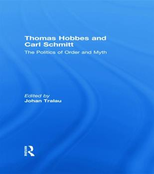 Paperback Thomas Hobbes and Carl Schmitt: The Politics of Order and Myth Book