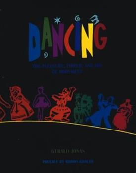 Dancing: Pleasure, Power & Art Of Movement 0810932121 Book Cover