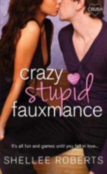 Crazy, Stupid, Fauxmance - Book #3 of the Creative HeArts