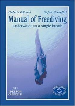 Manual of Freediving: Underwater on a Single Breath (Freediving)