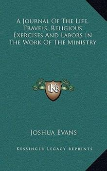 Hardcover A Journal of the Life, Travels, Religious Exercises and Labors in the Work of the Ministry Book