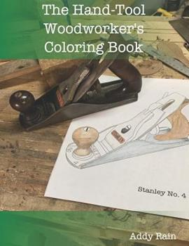 Paperback The Hand-Tool Woodworker's Coloring Book