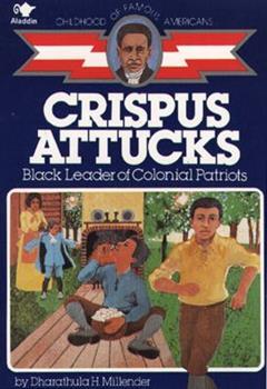 Crispus Attucks: Black Leader of Colonial Patriots (Childhood of Famous Americans Series) - Book  of the Childhood of Famous Americans