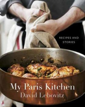 My Paris Kitchen: Recipes and Stories 1607742675 Book Cover