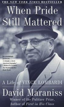 Paperback When Pride Still Mattered: A Life of Vince Lombardi Book
