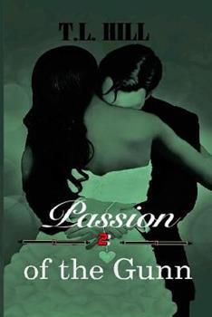 Passion Of The Gunn - Book #2 of the Gunn Trilogy