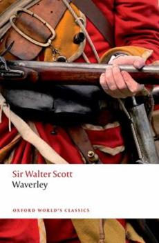 Waverley or 'Tis Sixty Years Since - Book #1 of the Waverley Novels