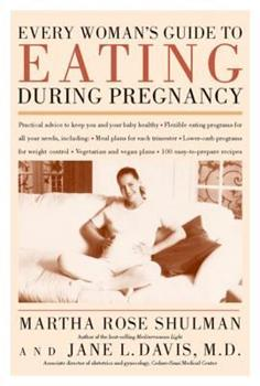 Every Woman's Guide to Eating During Pregnancy 0395986605 Book Cover
