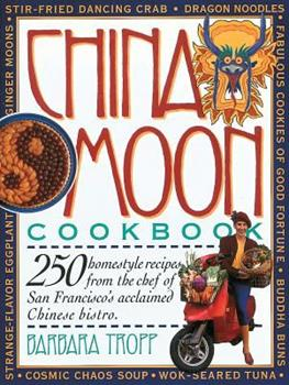 China Moon Cookbook 0894807544 Book Cover